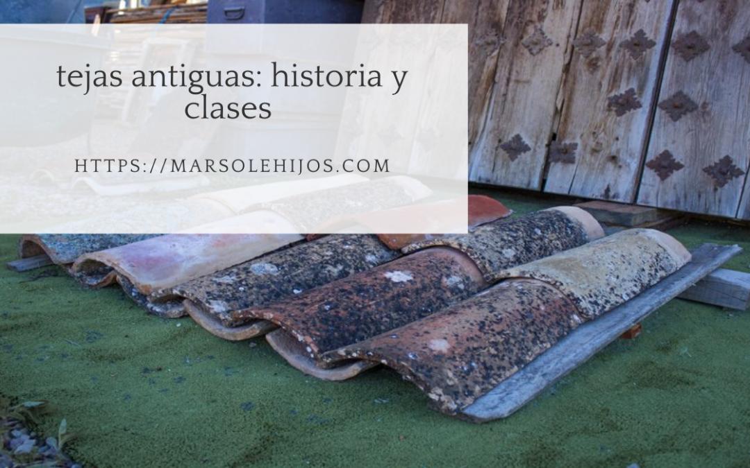 Tejas antiguas: historia y clases