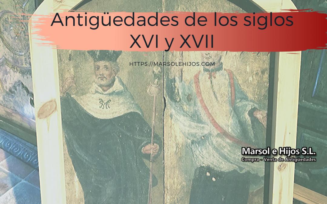 Antigüedades de los siglos XVI y SVII