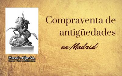 Compraventa de antigüedades en Madrid