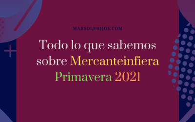 Todo lo que sabemos sobre Mercanteinfiera Primavera 2021